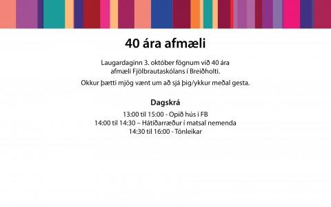 40 ára afmæli skólans haldið 3. október